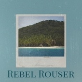 Rebel Rouser van Various Artists