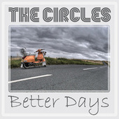 Better Days by Circles