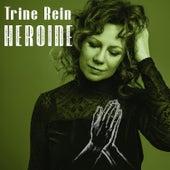 Heroine by Trine Rein