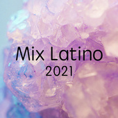 Mix Latino 2021 by Various Artists