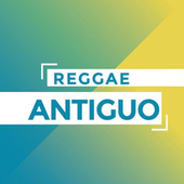 Reggae Antiguo by Various Artists
