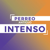 Perreo Antiguo Intenso by Various Artists