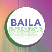 Baila Ecuador de Various Artists