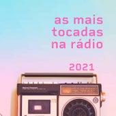 As Mais Tocadas na Rádio 2021 de Various Artists