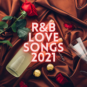 R&B Love Songs 2021 von Various Artists