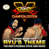 Ryu's Theme (The Moe's Pizzeria Steve Aoki Remix) by Capcom Sound Team
