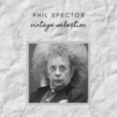Phil Spector - Vintage Selection by Various Artists