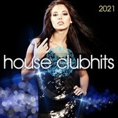 House Clubhits 2021 by Various Artists