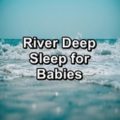 River Deep Sleep for Babies by Binaural Beats Sleep