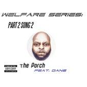 Welfare Series: Part 2 Song 2 - The Porch (feat. Dane) di Jumpin' Joe The Rapper