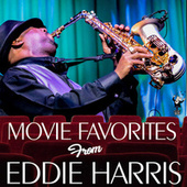 Movie Favorites from Eddie Harris de Eddie Harris