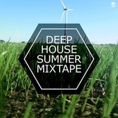 Deep House Summer Mixtape by Various Artists