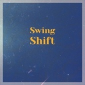 Swing Shift by Various Artists