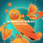 Everything by Mammoth Indigo