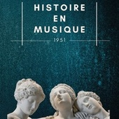 Histoire en Musique - 1951 de Various Artists