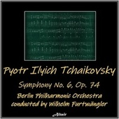 Tchaikovsky: Symphony No.6, Op. 74 by Berlin Philharmonic Orchestra