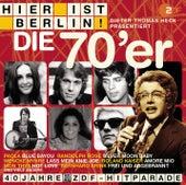Hier ist Berlin! - Dieter Thomas Heck präs.: Die 70er von Various Artists
