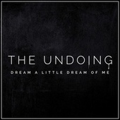 Dream a Little Dream of Me - The Undoing Main Theme (Cover Version) van Dee Harrington