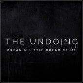 Dream a Little Dream of Me - The Undoing Main Theme (Cover Version) by Dee Harrington