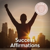 Success Affirmations von Flow Meditation
