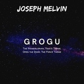 Grogu: The Mandalorian / Yoda's Theme / Open the Door / The Force Theme de Joseph Melvin
