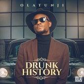 Drunk History by Babatunde Olatunji