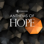 Anthems of Hope by Jonathan Elias