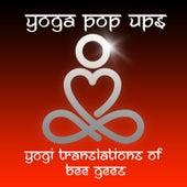 Yogi Translations of Bee Gees de Yoga Pop Ups