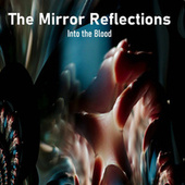 The Mirror Reflections von Into the Blood
