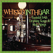 Essential Irish Drinking Songs & Sing Alongs: Whiskey In The Jar de Various Artists