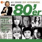 Die 80er - Das beste aus 40 Jahren Hitparade von Various Artists