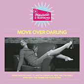 Milkshakes & Heartaches - Move Over Darling by Various Artists