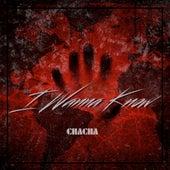 I Wanna Know von Cha Cha