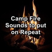 Camp Fire Sounds to put on Repeat by S.P.A
