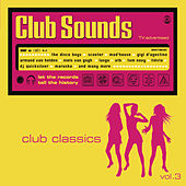 Club Sounds - Club Classics Vol. 3 von Various Artists