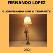 Glorificando Com o Trompete (2021) de Fernando Lopez