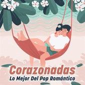 Corazonadas: Lo Mejor del Pop Romántico von Various Artists