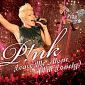 Leave Me Alone (I'm Lonely) von Pink