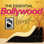 The Essential Bollywood Lounge by Various Artists