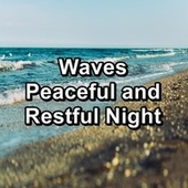 Waves Peaceful and Restful Night de S.P.A