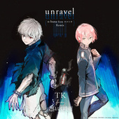 unravel (n-buna from YORUSHIKA Remix) - Exhibition edit de TK from Ling tosite sigure