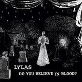 Do You Believe In Blood? de Lylas