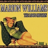 The Loco Motion (Golden Hits) by Marion Williams