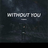 Without You de Tyler0112