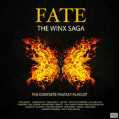Fate: The Winx Saga - The Complete Fantasy Playlist by Various Artists