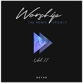 Worship: The Remix Project, Vol. 2 by Reyer