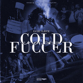 Cold Fuccer by LOE Life