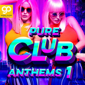 Pure Club Anthems, Vol. 1 de Various Artists