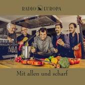 Mit allen und scharf von Radio Europa