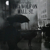 Tha Wolf On Wall St by Your Old Droog Tha God Fahim